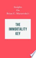 Insights on Brian C  Muraresku s The Immortality Key