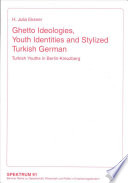 Ghetto Ideologies  Youth Identities and Stylized Turkish German
