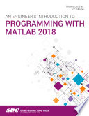 An Engineer s Introduction to Programming with MATLAB 2018 Book