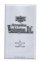 The Insiders  Guide to Metro Washington  D  C
