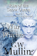 Rise Of The Snow Queen Book Two  The War Of The Witches