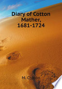 Diary of Cotton Mather  1681 1724