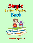 Simple Letter Tracing Book for Kids Ages 3 5