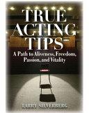 True Acting Tips