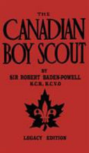 The Canadian Boy Scout  Legacy Edition