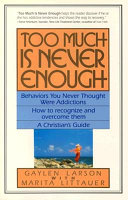 Too Much is Never Enough Book