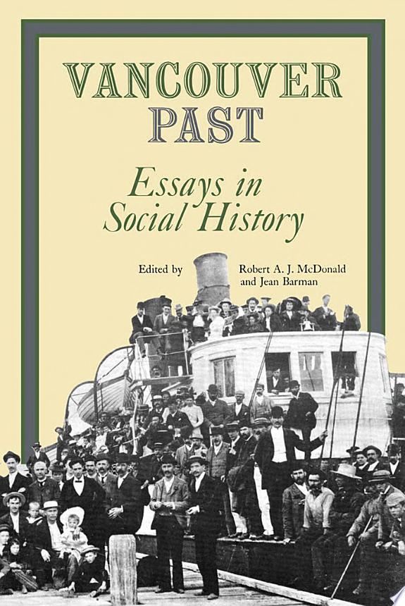 Vancouver Past: Essays in Social Hi