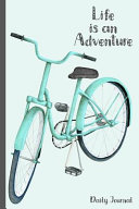 Life Is an Adventure Daily Journal