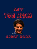 My Tom Cruise Scrap Book