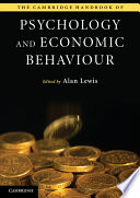"""The Cambridge Handbook of Psychology and Economic Behaviour"" by Alan Lewis"