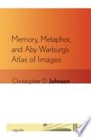 Memory  Metaphor  and Aby Warburg s Atlas of Images