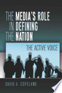 The Media S Role In Defining The Nation