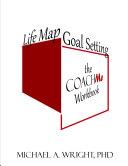 Life Map Goal Setting: the COACH Me Workbook