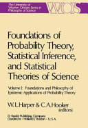 Foundations of Probability Theory  Statistical Inference  and Statistical Theories of Science Book