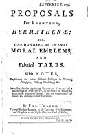 Proposals for printing Hermathen    or  one hundred and twenty moral emblems  and ethnick tales
