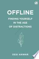 Offline Finding Yourself In The Age Of Distractions