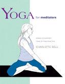Yoga for Meditators