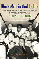 link to Black man in the huddle : stories from the integration of Texas football in the TCC library catalog