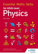 Books - Essential Math Skills For As/A Level Physics | ISBN 9781471863431