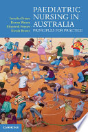 """Paediatric Nursing in Australia: Principles for practice"" by Jennifer Fraser, Donna Waters, Elizabeth Forster, Nicola Brown"
