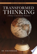 Transformed Thinking A Defense Of The Christian Worldview King James Version