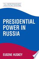 Presidential Power in Russia