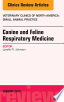 Canine and Feline Respiratory Medicine, An Issue of Veterinary Clinics: Small Animal Practice,