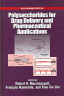Polysaccharides For Drug Delivery And Pharmaceutical Applications