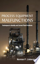 Process Equipment Malfunctions  Techniques to Identify and Correct Plant Problems Book
