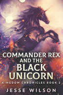 Commander Rex And The Black Unicorn ebook