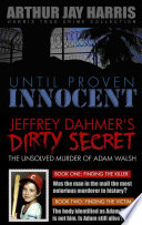 Box Set  Until Proven Innocent and The Unsolved Murder of Adam Walsh Books One and Two