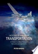 The Future Of Post Human Transportation Book PDF
