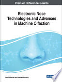 Electronic Nose Technologies and Advances in Machine Olfaction Book