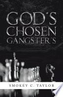 God s Chosen Gangster s