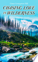 CHASING LOVE IN WILDERNESS (3 Western Romance Novels)