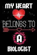 My Heart Belongs to a Biologist