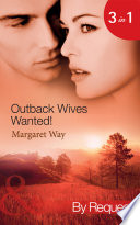 Outback Wives Wanted   Wedding at Wangaree Valley   Bride at Briar s Ridge   Cattle Rancher  Secret Son  Mills   Boon By Request  Book