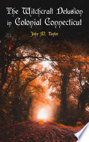 Download The Witchcraft Delusion in Colonial Connecticut Epub