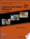 """Blackwell's Five-Minute Veterinary Consult Clinical Companion: Canine and Feline Behavior"" by Debra F. Horwitz"