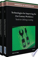 Handbook of Research on Technologies for Improving the 21st Century Workforce  Tools for Lifelong Learning