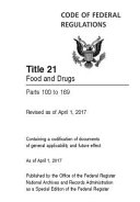 Code Of Federal Regulations Title 21 Volume 2 Food And Drugs Parts 100 To 169 Revised As Of April 1 2017