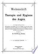 Wochenschrift Für Therapie und Hygiene Des Auges