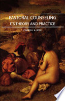 Pastoral Counseling Its Theory And Practice