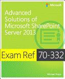 Exam Ref 70 332 Advanced Solutions of Microsoft SharePoint Server 2013  MCSE