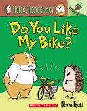 Do You Like My Bike?: An Acorn Book (Hello, Hedgehog! #1) Pdf/ePub eBook