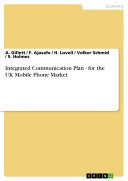 Integrated Communication Plan - for the UK Mobile Phone Market