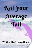 Not Your Average Tail
