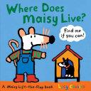 Where Does Maisy Live  Book