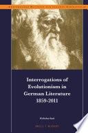Interrogations of Evolutionism in German Literature 1859 2011 Book