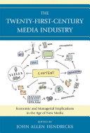 The Twenty First Century Media Industry
